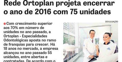 Rede ORTOPLAN projeta encerrar o ano de 2016 com 75 unidades.
